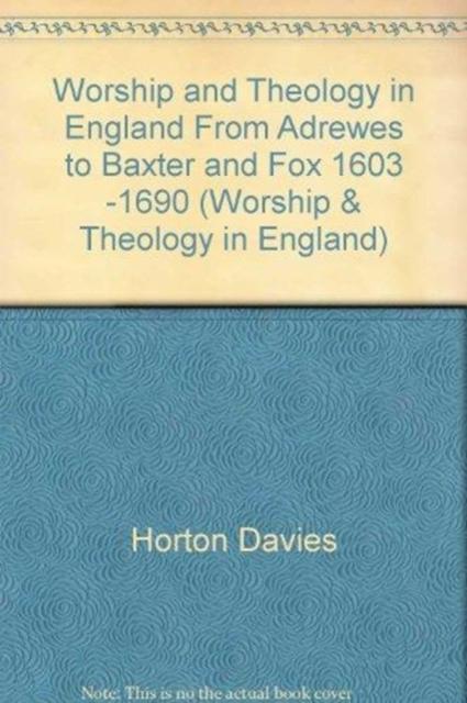Worship and Theology in England, Volume II