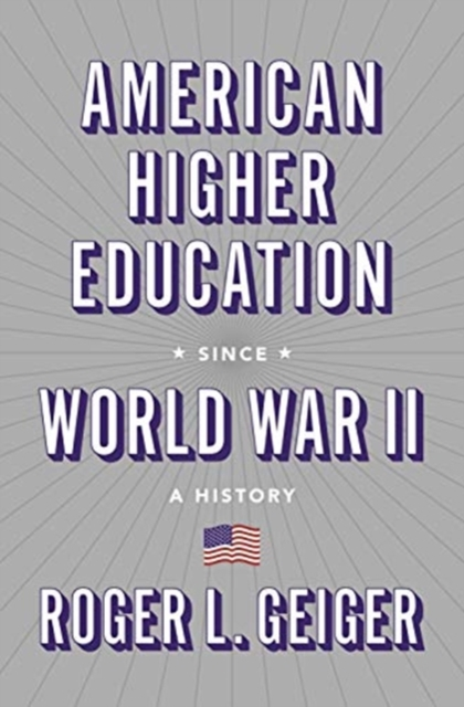 American Higher Education since World War II