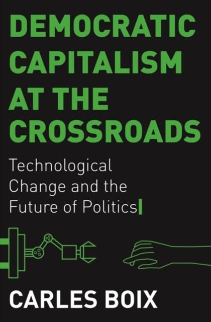 Democratic Capitalism at the Crossroads
