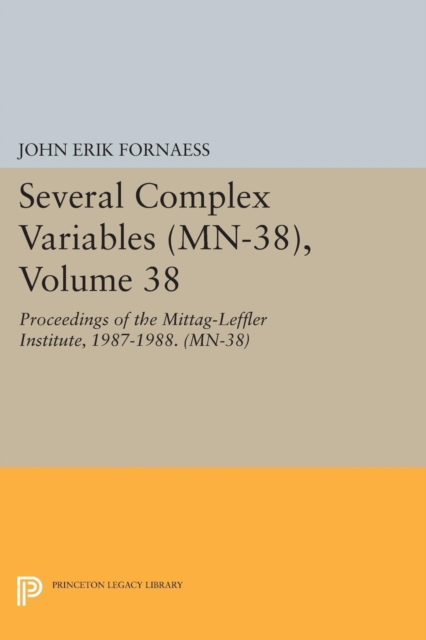 Several Complex Variables (MN-38), Volume 38