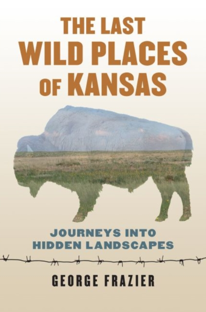 Last Wild Places of Kansas