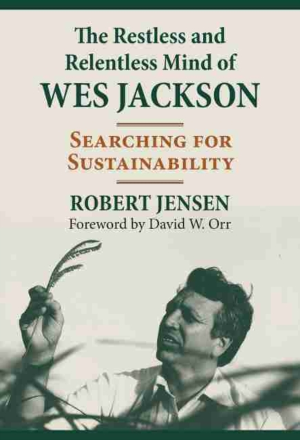 Restless and Relentless Mind of Wes Jackson