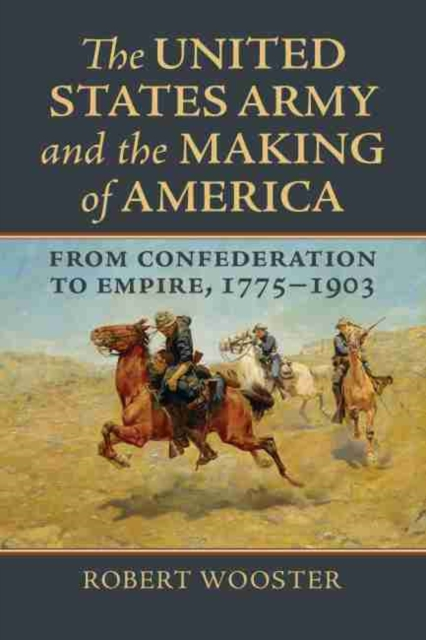 United States Army and the Making of America