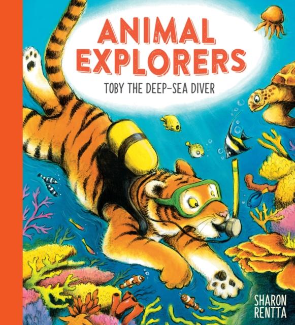 Animal Explorers: Toby the Deep-Sea Diver HB