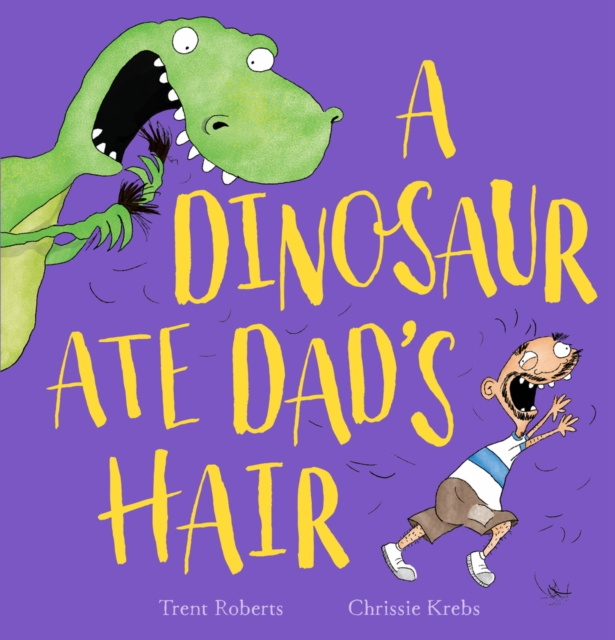 Dinosaur Ate Dad's Hair