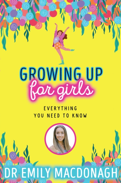 Growing Up for Girls: Everything You Need to Know