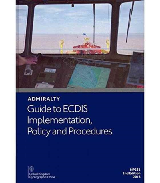 Admiralty Guide to ECDIS Implementation, Policy and Procedures