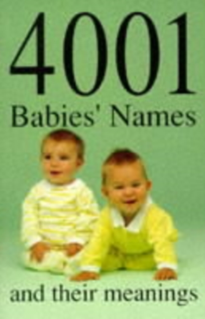 4001 Babies' Names and Their Meanings