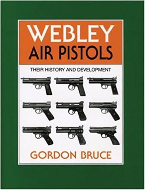 Webley Air Pistols:Their History