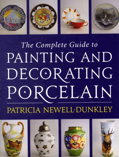 Complete Guide to Painting and Decorating Porcelain