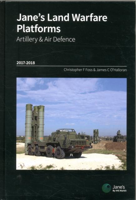 Jane's Land Warfare Platforms : Artillery & Air Defence 2017-2018