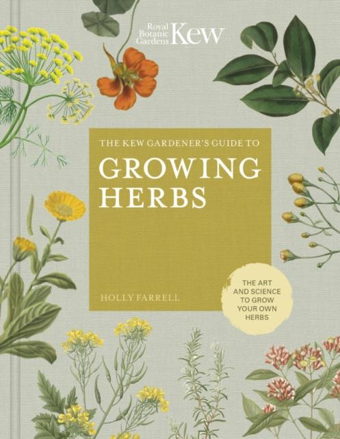 Kew Gardener's Guide to Growing Herbs