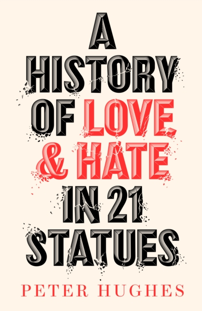 History of Love and Hate in 21 Statues