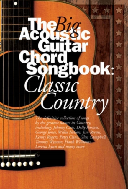 Big Acoustic Guitar Chord Songbook Classic Country