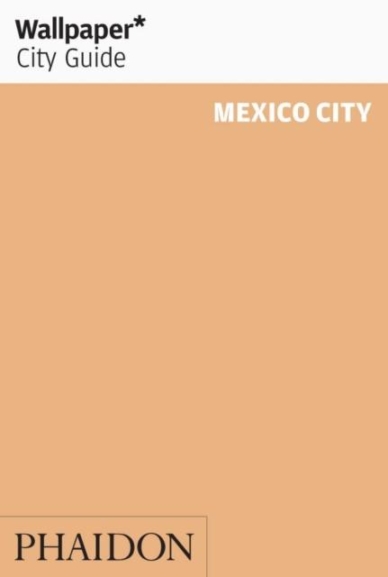 Wallpaper* City Guide Mexico City 2015