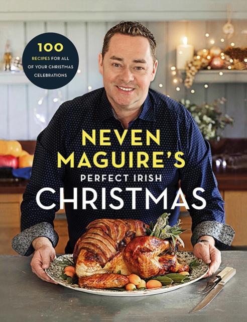 Neven Maguire's Perfect Irish Christmas