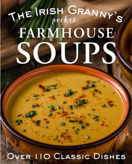 Irish Granny's Pocket Farmhouse Soups