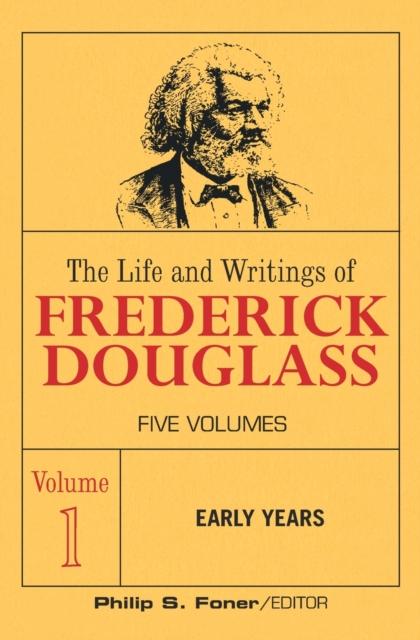 Life and Wrightings of Frederick Douglass, Volume 1