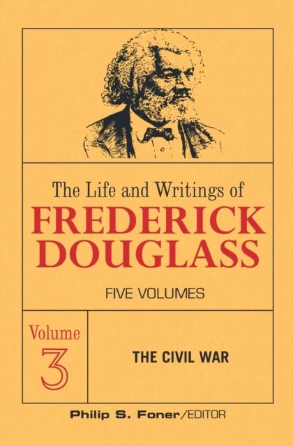 Live and Writings of Frederick Douglass, Volume 3