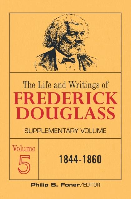 Life and Writings of Frederick Douglass Volume 5