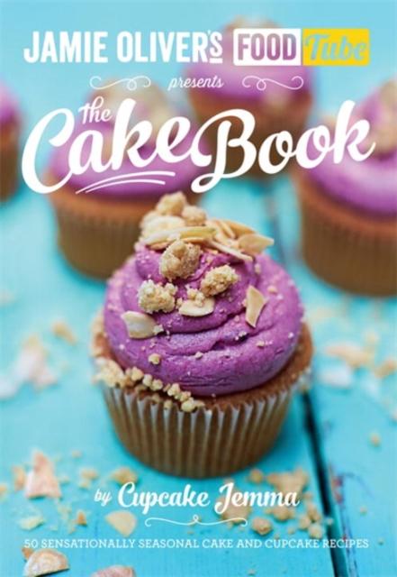 Jamie's Food Tube: The Cake Book