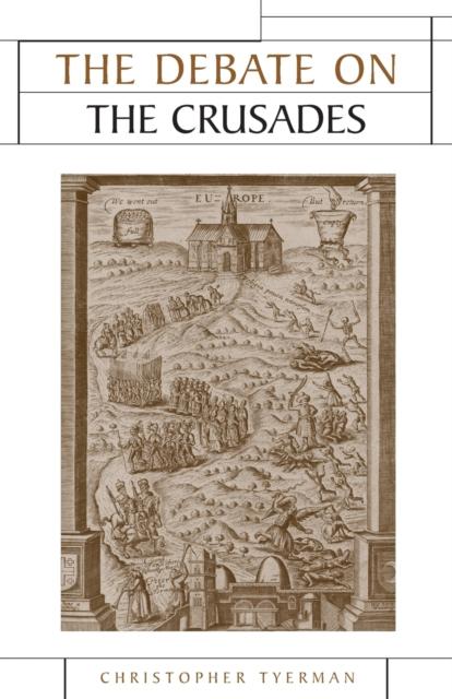 Debate on the Crusades, 1099-2010