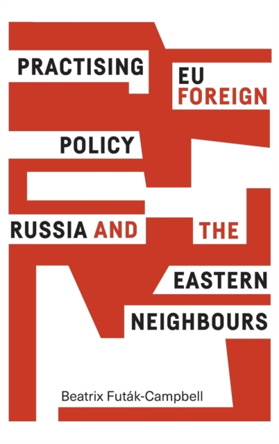 Practising Eu Foreign Policy