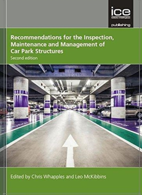 Recommendations for the Inspection, Maintenance and Management of Car Park Structures, Second edition