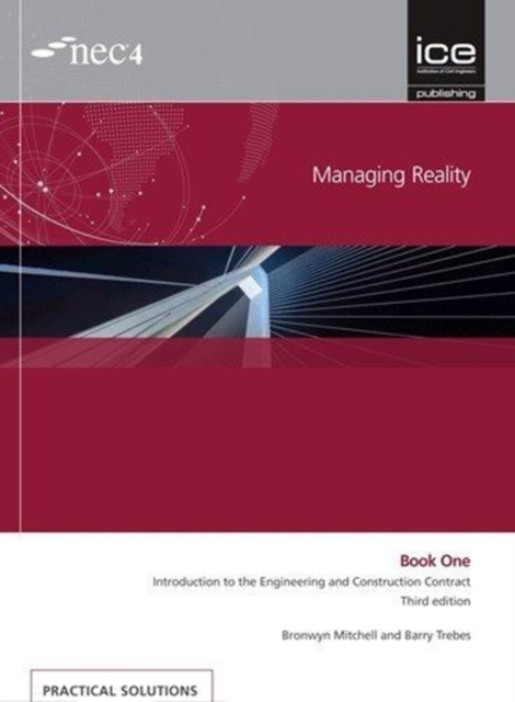 Managing Reality, Third edition. Book 1:  Introduction to the Engineering and Construction Contract
