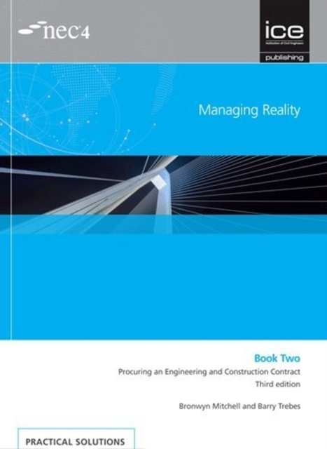 Managing Reality, Third edition. Book 2:  Procuring an Engineering and Construction Contract