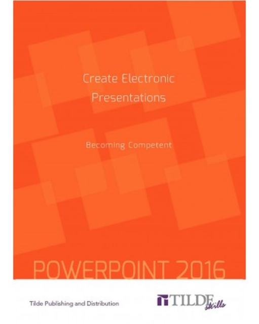 Create Electronic Presentations (Power Point 2016)