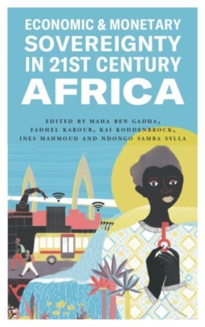 Economic and Monetary Sovereignty in 21st Century Africa