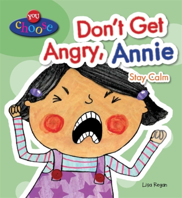 You Choose!: Don't Get Angry, Annie