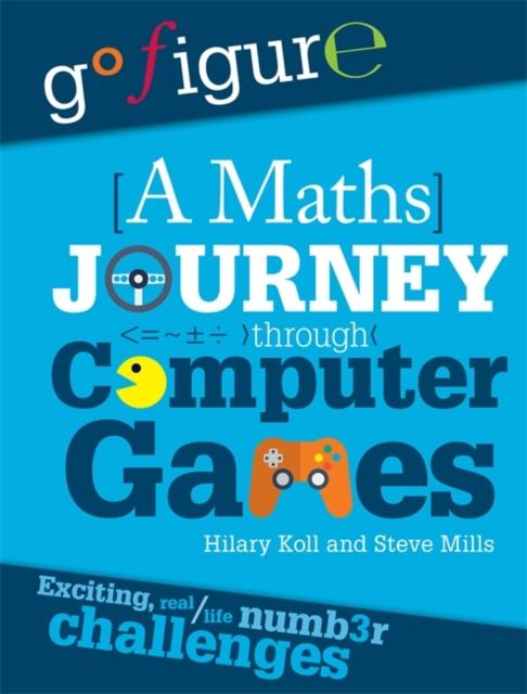 Go Figure: A Maths Journey Through Computer Games