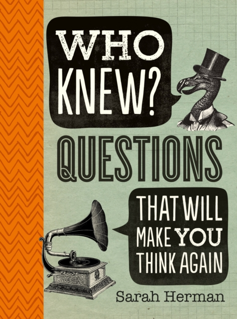 Who Knew? Questions That Will Make You Think Again
