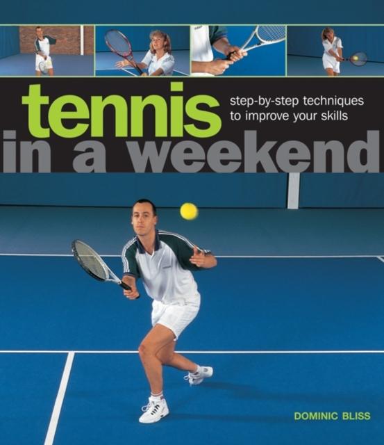 Tennis in a Weekend