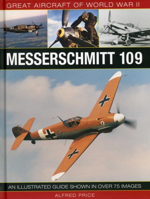 Great Aircraft of World War Ii: Messerschmitt 109