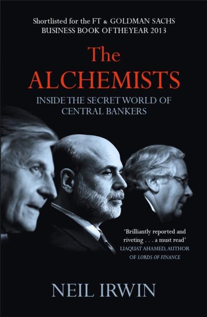Alchemists: Inside the secret world of central bankers