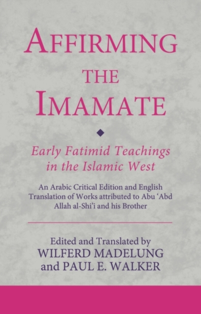 Affirming the Imamate: Early Fatimid Teachings in the Islamic West