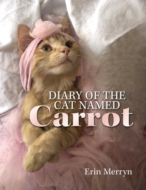 Diary of the Cat Named Carrot
