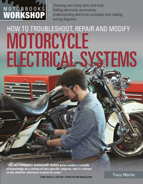 How to Troubleshoot, Repair, and Modify Motorcycle Electrical Systems