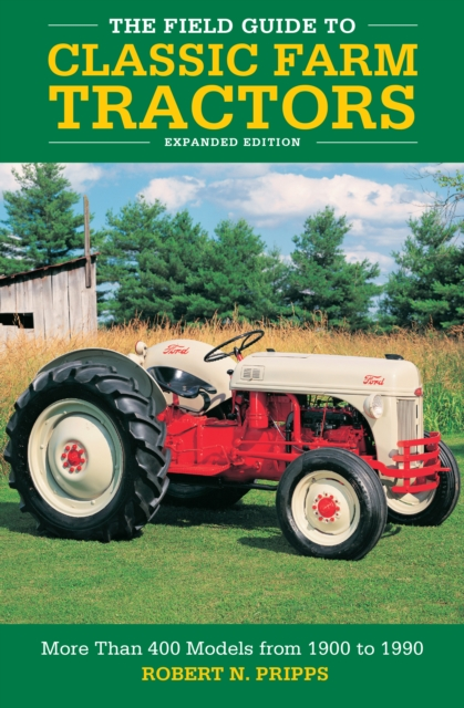 Field Guide to Classic Farm Tractors, Expanded Edition