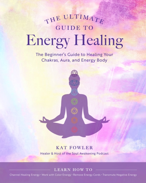 Ultimate Guide to Energy Healing