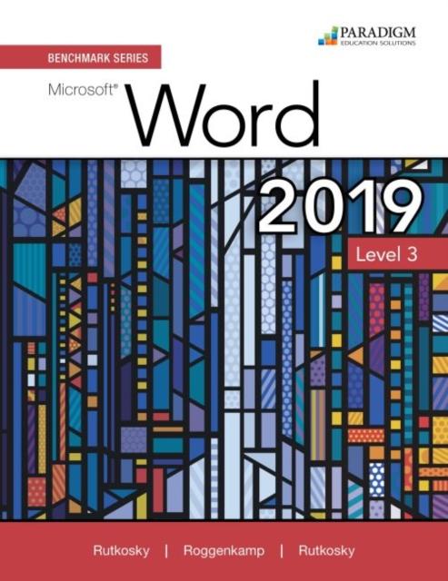 Benchmark Series: Microsoft Word 2019 Level 3