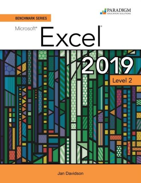 Benchmark Series: Microsoft Excel 2019 Level 2