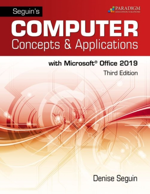 Seguin's Computer Concepts & Applications for Microsoft Office 365, 2019
