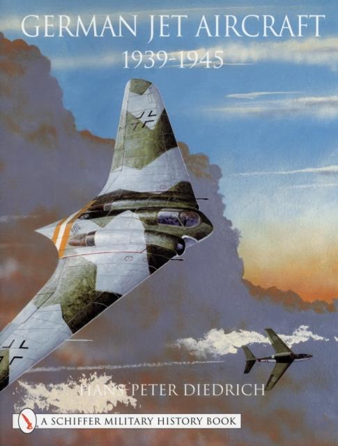 German Jet Aircraft: 1939-1945