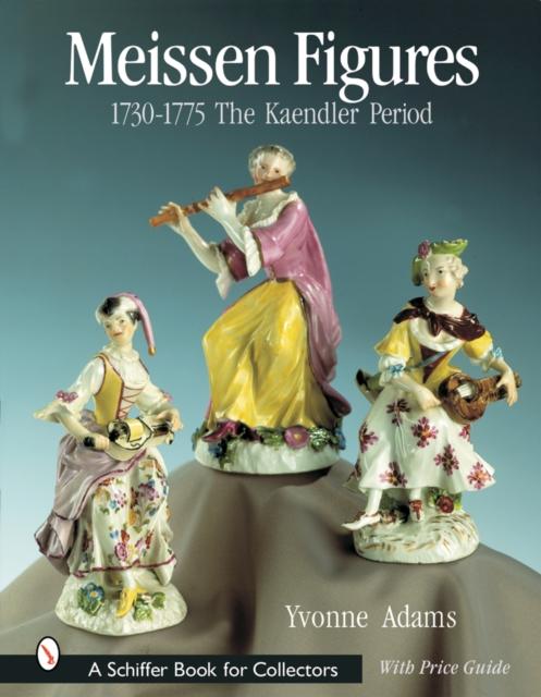 Meissen Figures 1730-1775: The Kaendler Period