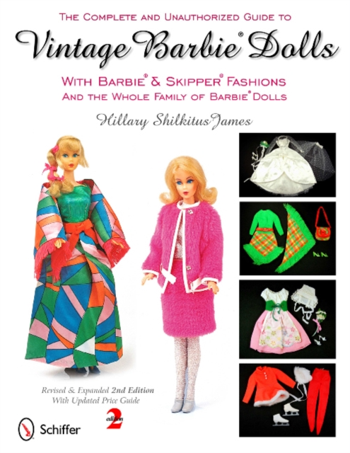 Complete and Unauthorized Guide to Vintage Barbie Dolls With Barbie and Skipper Fashions and the Whole Family of Barbie Dolls
