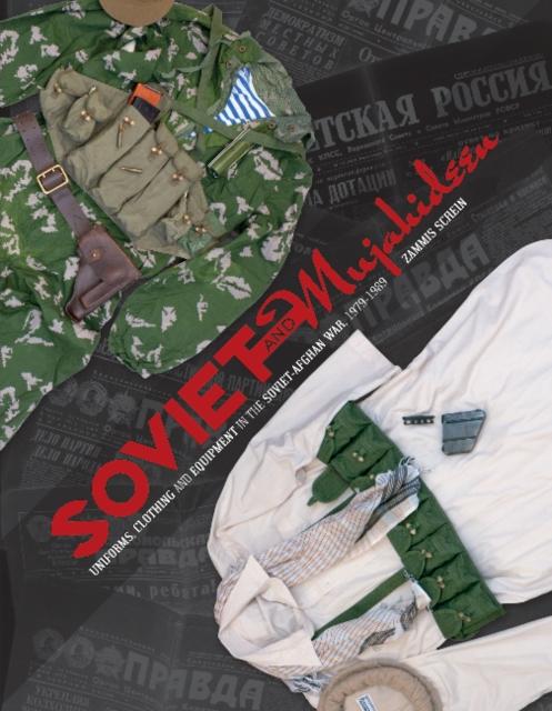 Soviet and Mujahideen Uniforms, Clothing, and Equipment